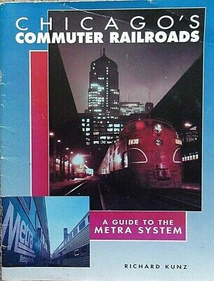 Chicago's Commuter Railroads: A Guide to the Metra System