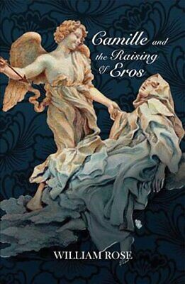 Camille and the Rising of Eros by William Rose 9781912573134 | Brand New