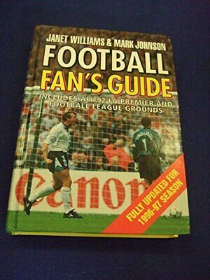 Football Fans Guide Includes All 92 Fa Premier And Football League Grounds, Full