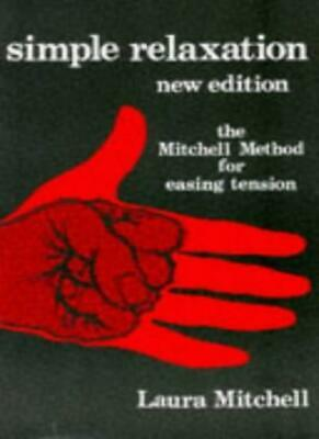 Simple Relaxation: Physiological Method for Easing Tension By L .9780719543883
