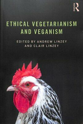 Ethical Vegetarianism and Veganism by Andrew Linzey 9781138590991 | Brand New