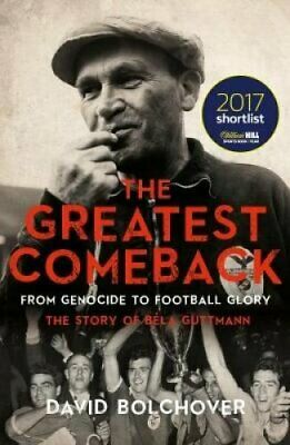 The Greatest Comeback: From Genocide to Football Glory The Stor... 9781785903717