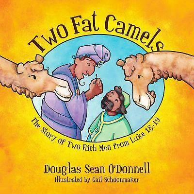 Two Fat Camels: Not Just a Story: Bible Investigat