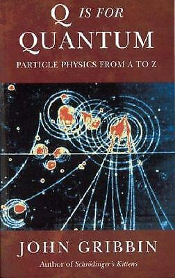 Q Is for Quantum : Particle Physics from A to Z