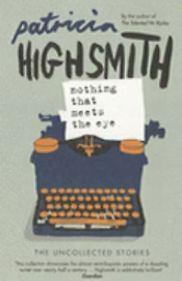Nothing That Meets the Eye by Highsmith, Patricia-ExLibrary