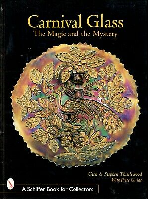 Carnival Glass: The Magic and the Mystery by Glen Thistlewood - New and Unread