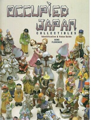 Occupied Japan Collectables: Identification and Value Guide - Gene Florence NEW