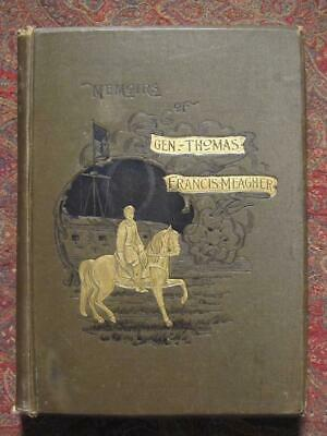 Memoirs Of General Thomas Francis Meagher - First Edition - Irish Brigade - 1892