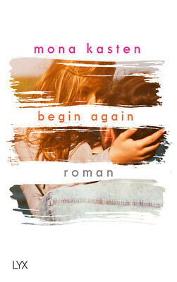 Begin Again - Mona Kasten -  9783736302471