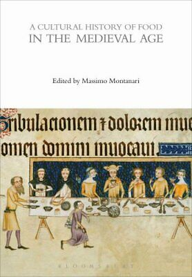 The Cultural Histories: A Cultural History of Food in the Medieval Age (2015,...