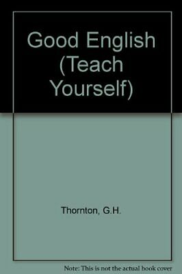 Good English (Teach Yourself) by Thornton, G.H. Hardback Book The Cheap Fast