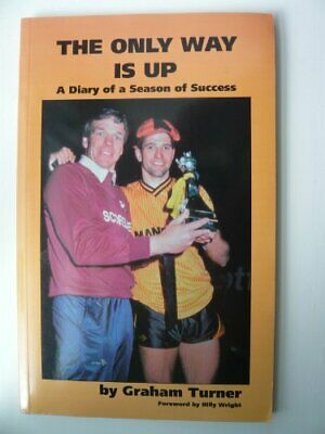 The Only Way is up: a Diary of a Season of Success by Turner, Graham Paperback