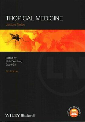 Lecture Notes: Lecture Notes : Tropical Medicine by Nick Beeching and Geoff...