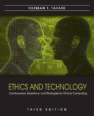 Ethics And Technology by Herman T Tavani 3rd Edition