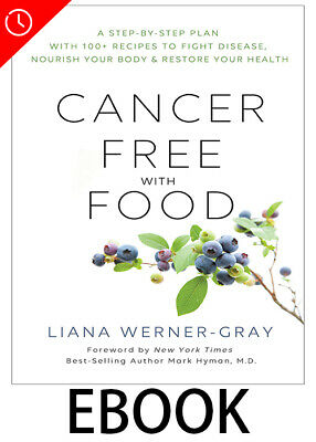 Cancer Free with Food by ⚡ 🔥 Liana Werner-Gray 🔥 [PDF] 🔥 Fast Delivery ⚡