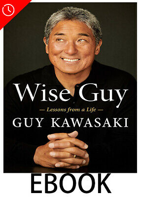 Wise Guy by ⚡ 🔥 Guy Kawasaki 🔥 [PDF] 🔥 Fast Delivery ⚡