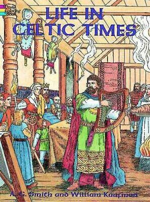 Dover History Coloring Book: Life in Celtic Times by A. G. Smith (1997,...