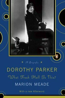Dorothy Parker : What Fresh Hell Is This? by Marion Meade (1989, Paperback)