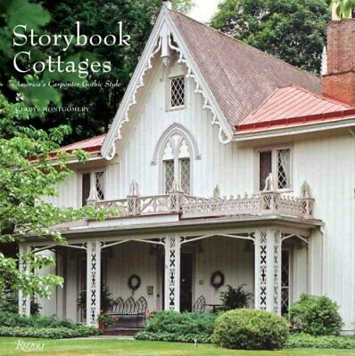 Storybook Cottages : America's Carpenter Gothic Style by Gladys Montgomery...
