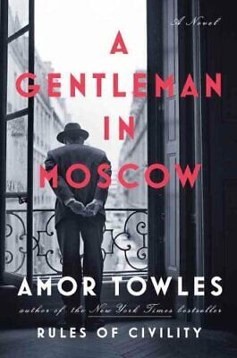 A GENTLEMAN IN MOSCOW by Amor Towles (Hardcover, 2016)