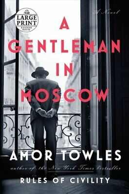 A Gentleman in Moscow by Amor Towles (2016, Paperback, Large Type)