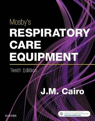 Mosby's Respiratory Care Equipment by J. M. Cairo (2017, Paperback)
