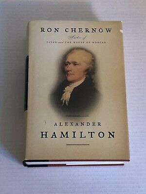 Alexander Hamilton by Ron Chernow (2004 Hardcover) First edition, First Printing