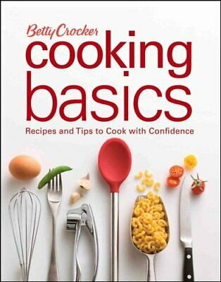Betty Crocker Cooking: Betty Crocker Cooking Basics : Recipes and Tips to...