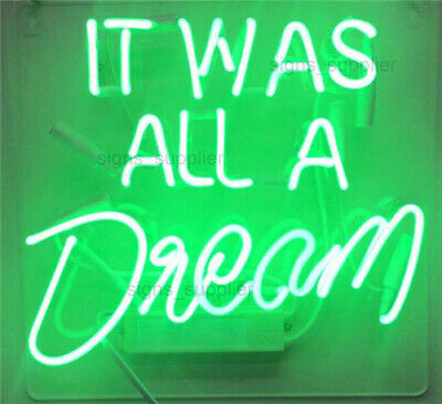 "New It Was All A Dream Green Neon Sign Acrylic Gift Light Lamp Wall Room 14""x10"""
