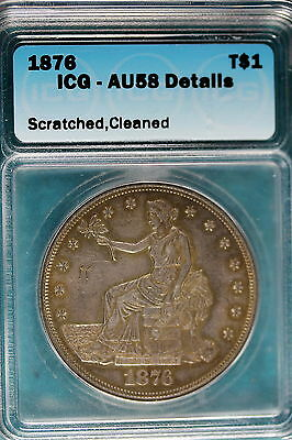 1876 ICG AU58 Details Scratched, Cleaned Silver Trade Dollar!! #B5946
