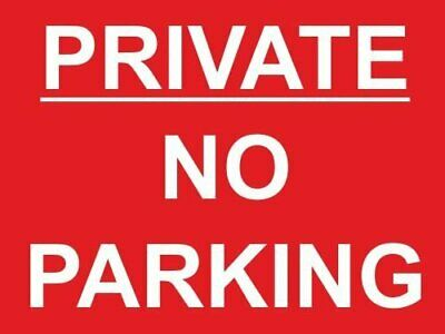 PRIVATE NO PARKING RED SIGN 300mm x 200mm x 4mm THICK RIGID PVC SCREENPRINTED