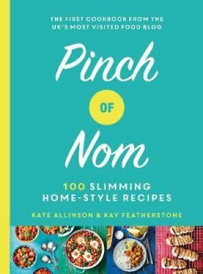 Pinch of Nom 100 Slimming, Home-style Recipes by Kay Featherstone 9781529014068