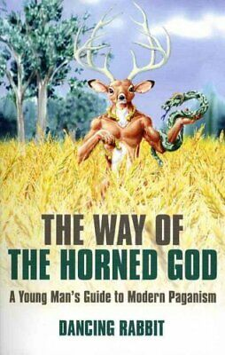The Way of the Horned God by Dancing Rabbit (2010, Paperback)
