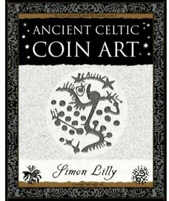 Ancient Celtic Coin Art by Simon Lilly 9781904263654 | Brand New