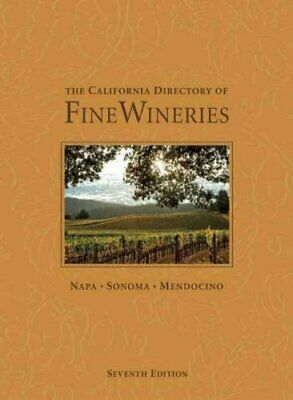 The California Directory of Fine Wineries: The California Directory of Fine...