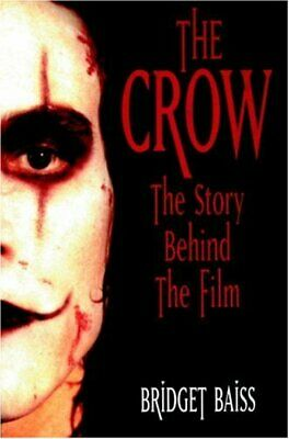 The Crow: The Story Behind the Film by Bridget Baiss Paperback Book The Cheap