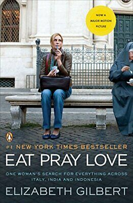 Eat Pray Love: One Woman's Search for Everything Across... by Gilbert, Elizabeth