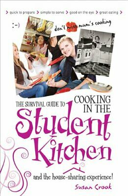 The Survival Guide to Cooking in the Student Kitchen... by Susan Crook Paperback