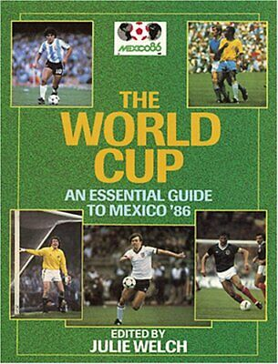 World Cup: Essential Guide to Mexico '86 by Welch, Julie Paperback Book The