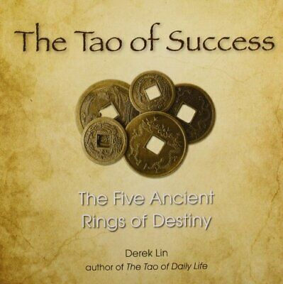 Tao Of Success : The Five Ancient Rings of Destiny by Lin, Derek Paperback Book
