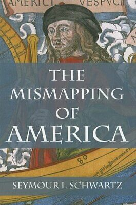 The Mismapping of America by Schwartz, Seymour I. Paperback Book The Cheap Fast