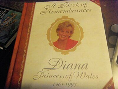 Book of Remembrances: Diana, Princess of Wales, 19... by Bellow, Lesley Hardback