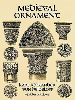 Dover Pictorial Archive: Medieval Ornament : 950 Illustrations by Karl...