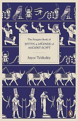 The Penguin Book of Myths and Legends of Ancient Egypt, Tyldesley, Joyce, New, P