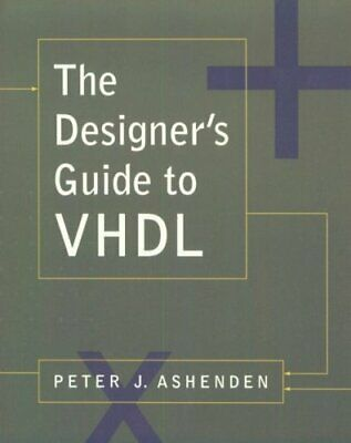 The Designer's Guide to VHDL by Ashenden, Peter Paperback Book The Cheap Fast