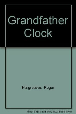 Grandfather Clock by Hargreaves, Roger Hardback Book The Cheap Fast Free Post