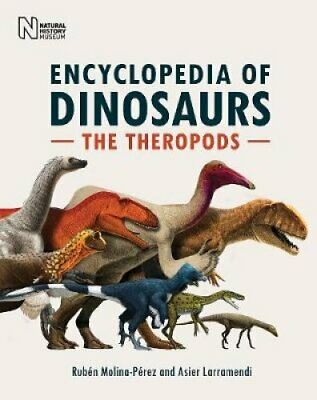 The Encyclopedia of Dinosaurs The Theropods by Ruben Molina-Perez 9780565094973