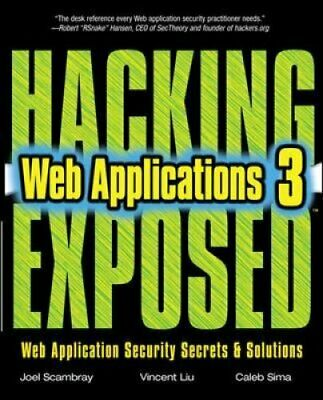 Hacking Exposed Web Applications by Joel Scambray, Caleb Sima, Vincent Liu...