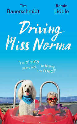 Driving Miss Norma by Ramie Liddle and Tim Bauerschmidt (eBooks, 2018)