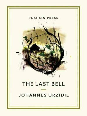 The Last Bell by Johannes Urzidil 9781782272397 | Brand New | Free UK Shipping